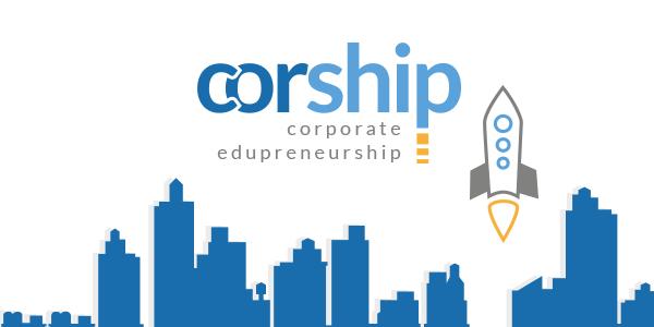 CORSHIP – Corporate Entrepreneurship Education Connecting Enterprises, Start-ups and Universities